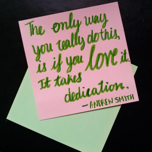 Writing is hard. It takes dedication. You only do this if you love it.
